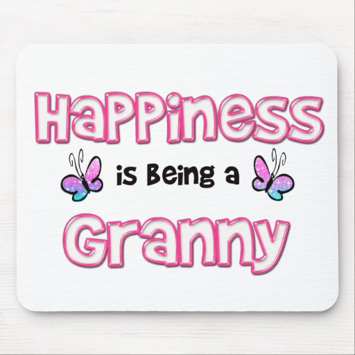 Happiness Is Being A Granny Mousepad