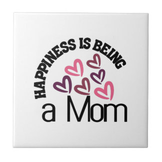 Happiness Is Being A Mom Tile