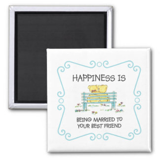 Happiness Is Being Married to Your Best Friend Square Magnet