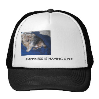 HAPPINESS IS HAVING A PET! CAP