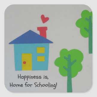 Happiness is Home for Schooling! Square Sticker