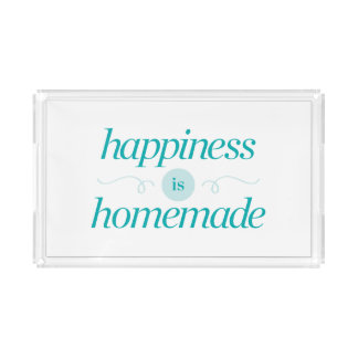 Happiness is Homemade Acrylic Tray