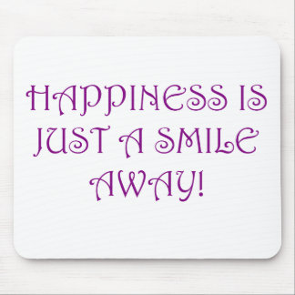 Happiness Is Just A Smile Away Mouse Pad
