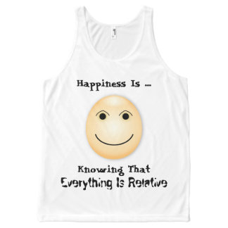 """""""Happiness is knowing that everything is relative"""" All-Over Print Tank Top"""