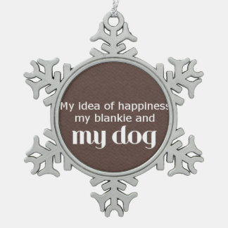 Happiness is My Dog Pewter Snowflake Decoration