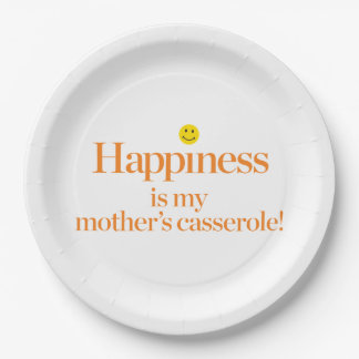 Happiness is My Mother's Casserole 9 Inch Paper Plate