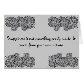 Happiness is not something ready made greeting card