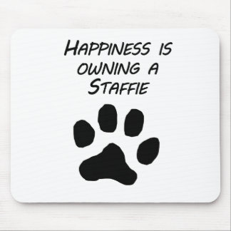 Happiness Is Owning A Staffie Mousepads