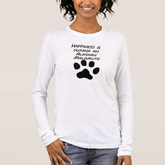 Happiness Is Owning An Alaskan Malamute Long Sleeve