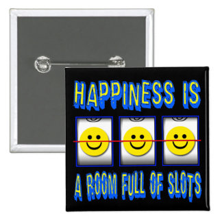 HAPPINESS IS ROOM FULL OF SLOTS 15 CM SQUARE BADGE