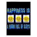 HAPPINESS IS ROOM FULL OF SLOTS GREETING CARD