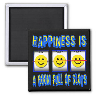 HAPPINESS IS ROOM FULL OF SLOTS SQUARE MAGNET