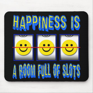 HAPPINESS IS ROOM FULL OF SLOTS MOUSE PAD