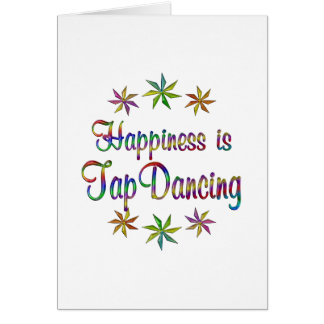 Happiness is Tap Dancing Greeting Card