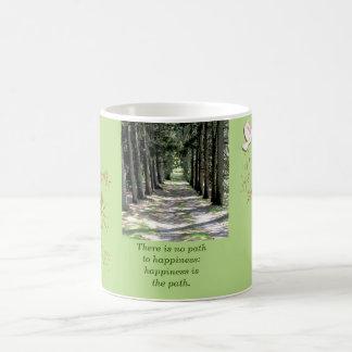 Happiness is the path. Buddha quote -coffee mug