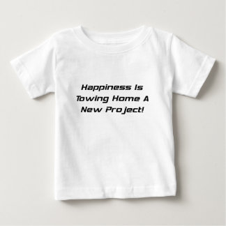 Happiness Is Towing Home A New Project Tee Shirts
