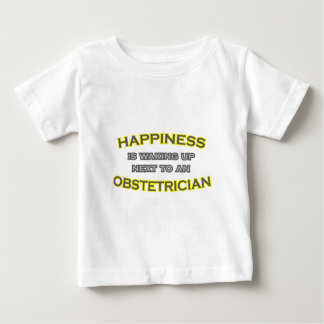 Happiness Is Waking Up .. Obstetrician Baby T-Shirt
