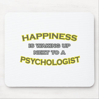 Happiness Is Waking Up .. Psychologist Mousepads
