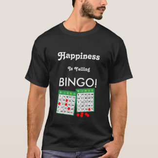 Happiness is Yelling Bingo Funny Tee Shirt