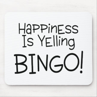 Happiness Is Yelling Bingo Mouse Mat