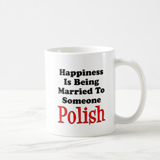 Happiness Married To Someone Polish Coffee Mug