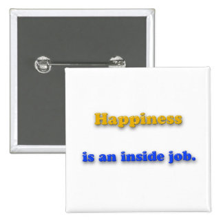 Happiness Quote - Happiness is an inside job. 15 Cm Square Badge