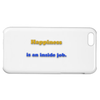 Happiness Quote - Happiness is an inside job. iPhone 5C Cover