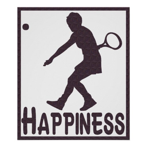 Happiness: Tennis Poster
