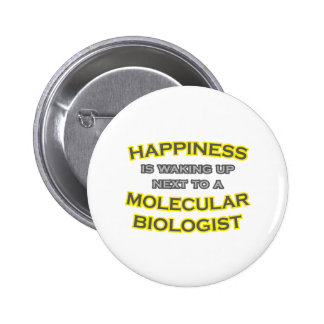 Happiness .. Waking Up .. Molecular Biologist 6 Cm Round Badge