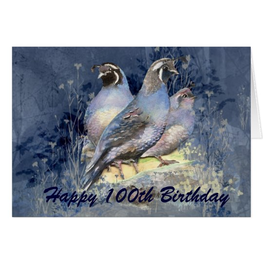 Happy 100th Birthday  California Quail Bird Card