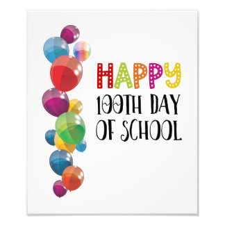 Happy 100th Day Of School. Balloons Photo Print