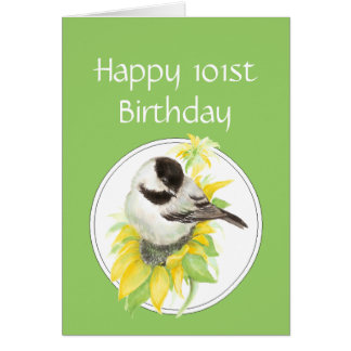 Happy 101st birthday Chickadee Sunflower Bird Card