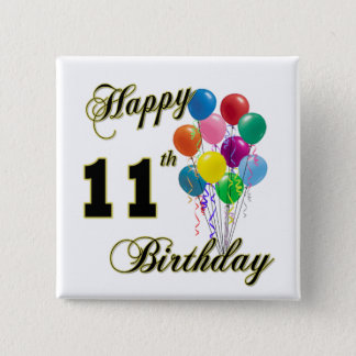 Happy 11th Birthday Gifts and Birthday Apparel 15 Cm Square Badge