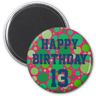 Happy 13th Birthday on Green Spots Magnet