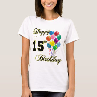 Happy 15th Birthday T-Shirt
