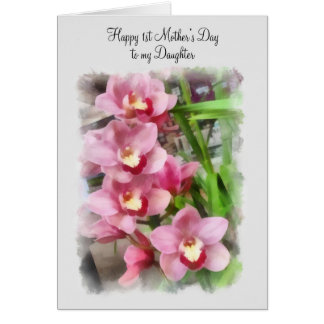 Happy 1st Mother's Day to my daughter pink orchids Card