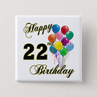 Happy 22nd Birthday with Balloons 15 Cm Square Badge