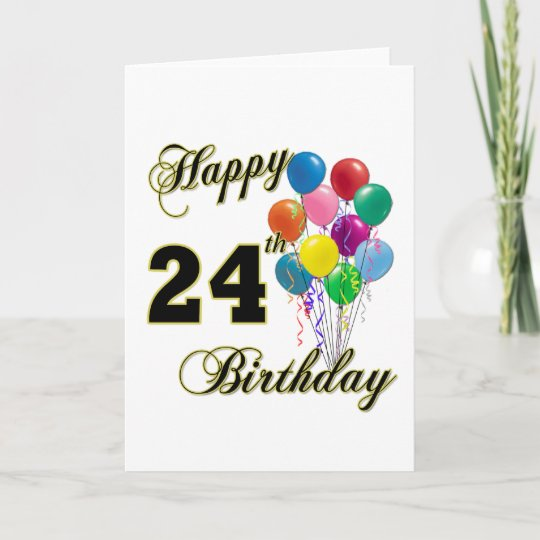 Happy 24th Birthday Gifts With Balloons Card