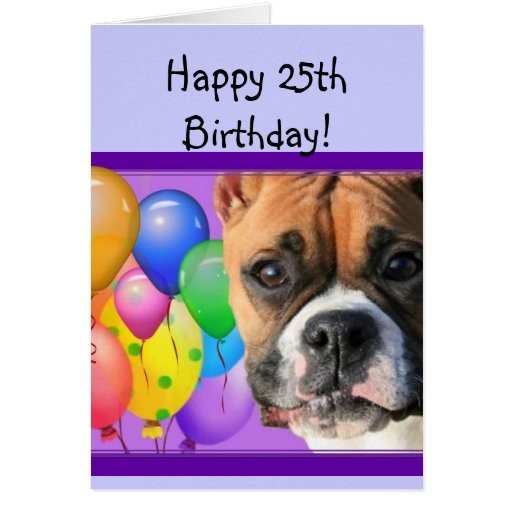 Happy 25th Birthday Boxer Dog Greeting Card