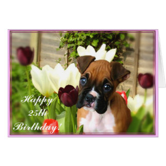 Happy 25th Birthday Boxer puppy Greeting Card