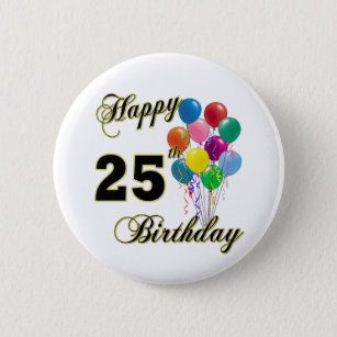 Happy 25th Birthday Gifts With Balloons 6 Cm Round Badge