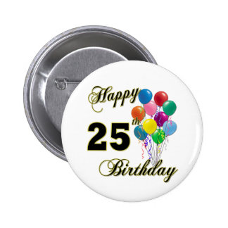 Happy 25th Birthday Gifts with Balloons Pinback Button