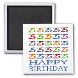 Happy 25th Birthday! Square Magnet