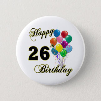 Happy 26th Birthday Gifts with Balloons 6 Cm Round Badge