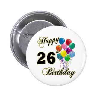 Happy 26th Birthday Gifts with Balloons Pinback Buttons