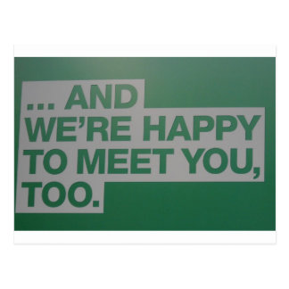 happy 2 meet U Postcard