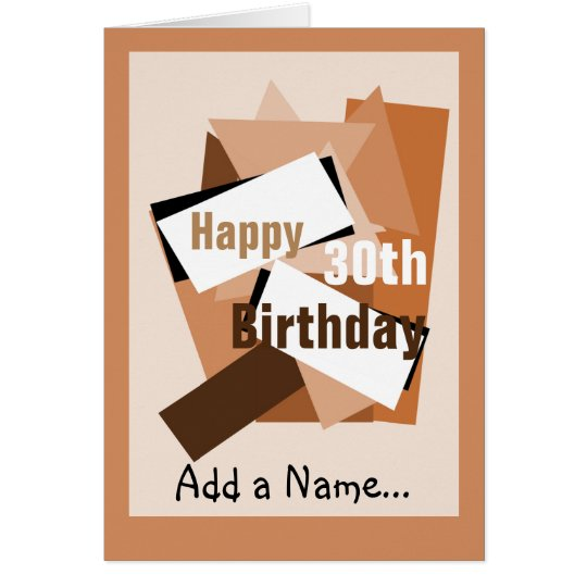 Happy 30th Birthday add a name... browns & Beige Card