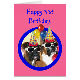 Happy 31st Birthday Boxer Dogs Card