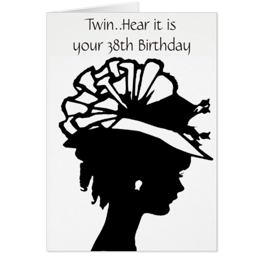 HAPPY **38th** TO MY ***TWIN SISTER** Card