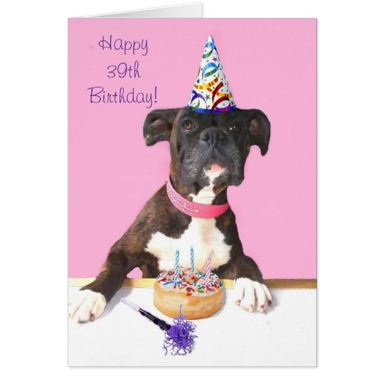 Happy 39th Birthday Boxer Dog Greeting card